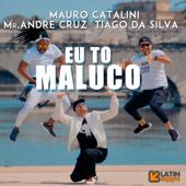 Eu to Maluco (Radio) - Mauro Catalini, Mr. Andr� Cruz & Tiago Da Silva