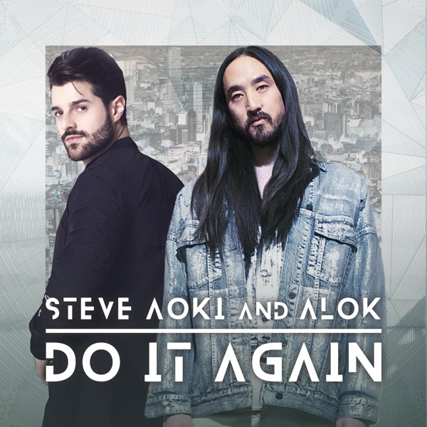 Steve Aoki & Alok - Do It Again