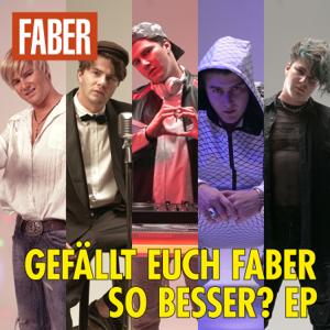 Faber - Gefällt euch Faber so besser? - EP