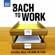 Verschillende artiesten - Bach to Work: Classical Music for Work or Study