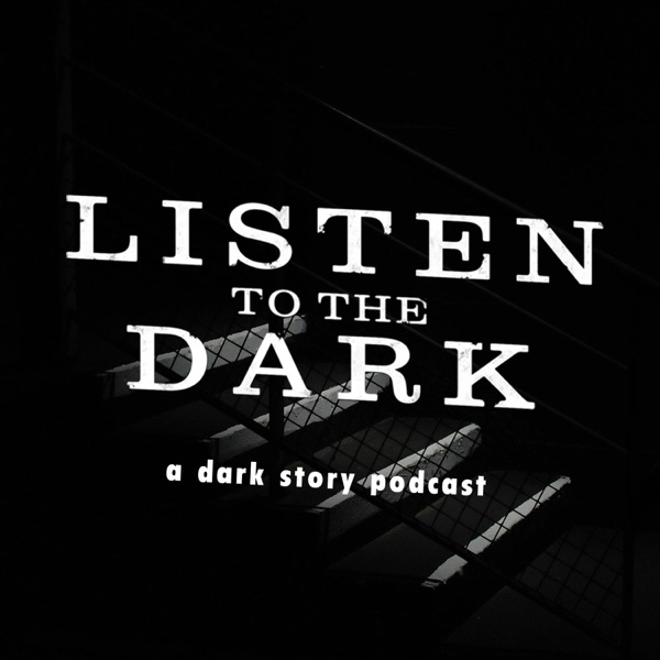 Listen To The Dark | Listen Free on Castbox