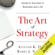 Barry J. Nalebuff & Avinash K. Dixit - The Art of Strategy: A Game Theorist's Guide to Success in Business and Life (Unabridged)