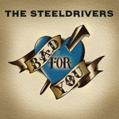 The Steeldrivers - Glad I'm Gone