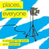 Places, Everyone