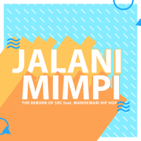 Lagu mp3 The Reborn Of SRC - Jalani Mimpi (feat. Manokwari Hip Hop) - Single baru, download lagu terbaru