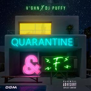 V'ghn & DJ Puffy - Quarantine & F