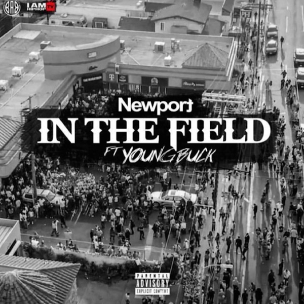 IN the Field Newport (feat. Young Buck) - Single