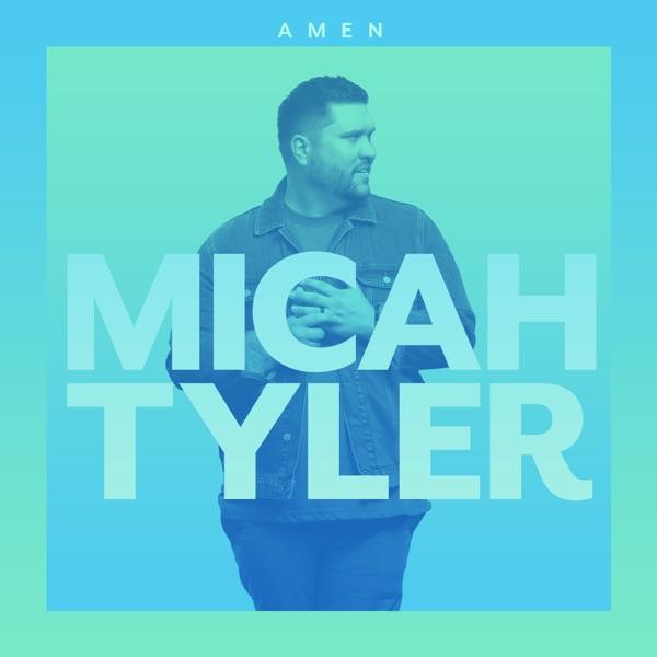 Micah Tyler - Amen