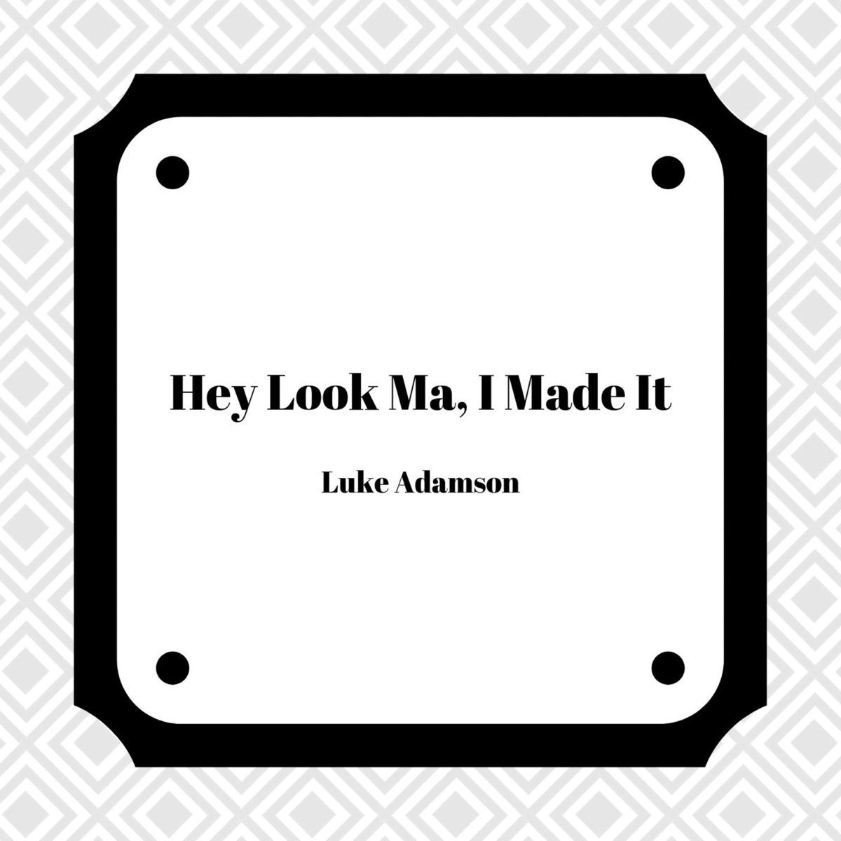 Hey Look Ma I Made It - Single Luke Adamson CD cover