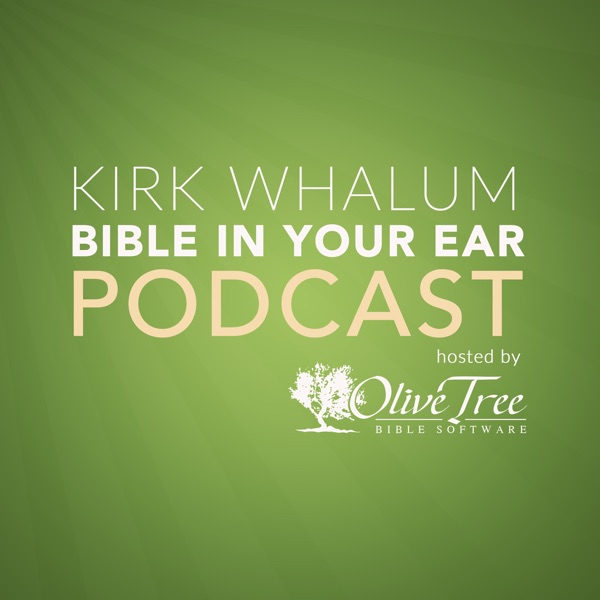 Bible In Your Ear Daily Podcast with Kirk Whalum - Hosted by Olive Tree Bible Software