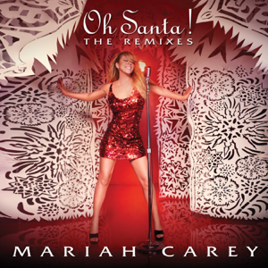 Mariah Carey - Oh Santa! (The Remixes) - EP