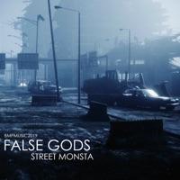 Street Monsta - FALSE GODS