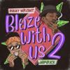 Dizzy Wright & Demrick - Blaze with Us 2  artwork
