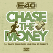 Chase the Money (feat. Quavo, Roddy Ricch, A$AP Ferg & ScHoolboy Q) - E-40