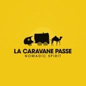 La Caravane Passe - Exode exotique