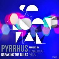 Breaking the Rules (Tenacious rmx) - PYRRHUS