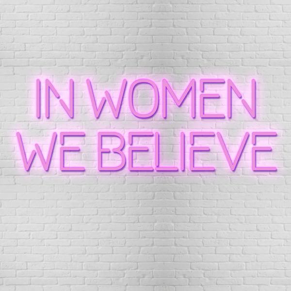 In Women We Believe