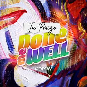 Joe Praize - Done Me Well