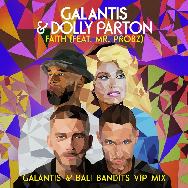 Galantis, Dolly Parton, Mr Probz - Faith (Galantis & Bali Bandits Mix)