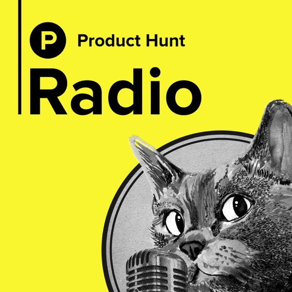 Product Hunt Radio podcast show image