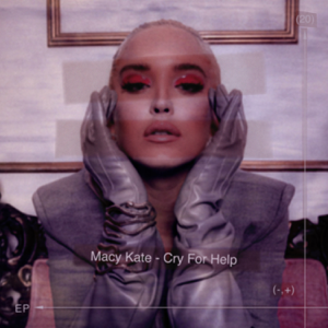 Macy Kate - Cry For Help