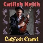 Catfish Keith - Little Pal of Mine