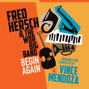 Fred Hersch, WDR Big Band & Vince Mendoza - Begin Again
