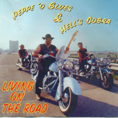 Living On The Road  Peppe O Blues & Hell's Cobra - Peppe O Blues & Hell's Cobra