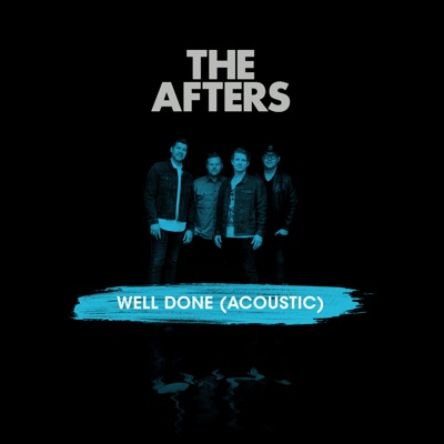 Well Done (Acoustic) - Single - The Afters
