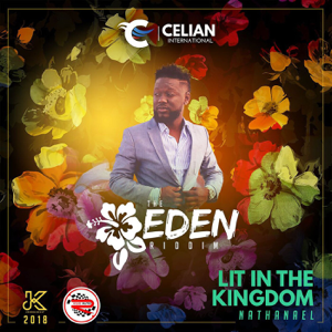 Nathanael - Lit in the Kingdom (The Eden Riddim)