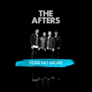Fear No More - The Afters - The Afters