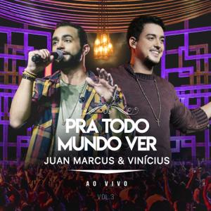 Juan Marcus & Vinicius - Pra Todo Mundo Ver (Ao Vivo), Vol. 3