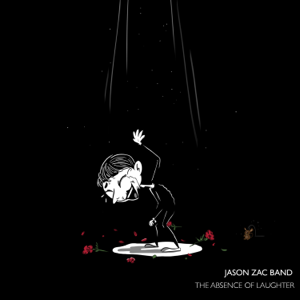 Jason Zac Band - The Absence of Laughter