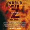 World War Z: The Complete Edition: An Oral History of the Zombie War (Abridged) - Max Brooks