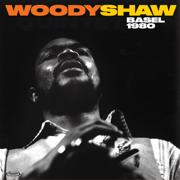 Basel 1980 (Live) - Woody Shaw - Woody Shaw