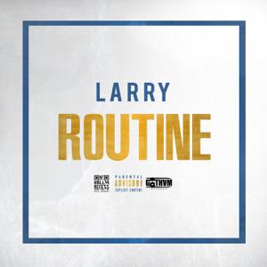 Larry - Routine
