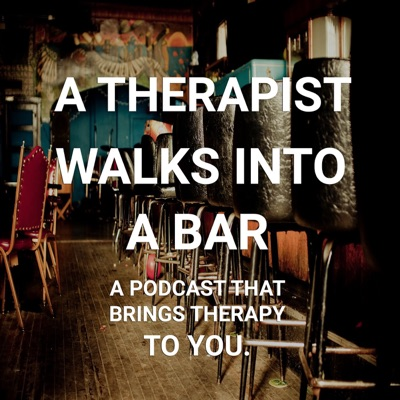 A Therapist Walks Into a Bar