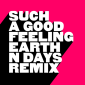 [Download] Such a Good Feeling (Earth N Days Extended Remix) MP3