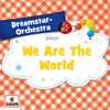 We Are the World - Dreamstar Orchestra mp3