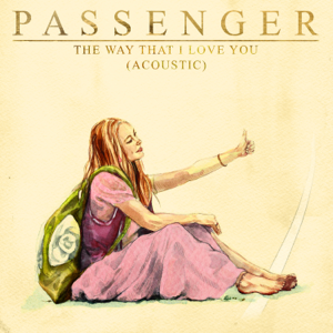 Passenger - The Way That I Love You (Acoustic)
