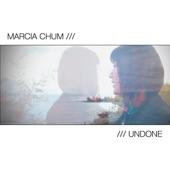 Marcia Chum - Undone