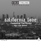 Cold Chilling Collective - California Love (feat. The Rooks) [Syn Cole Remix]