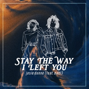 Late Teens / Early Twenties… Stay the Way I Left You - EP