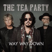 The Tea Party - Way Way Down
