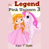 Legend of Pink Unicorn, The 3: Bedtime Stories for Kids, Unicorn dream book, Bedtime Stories for Kids