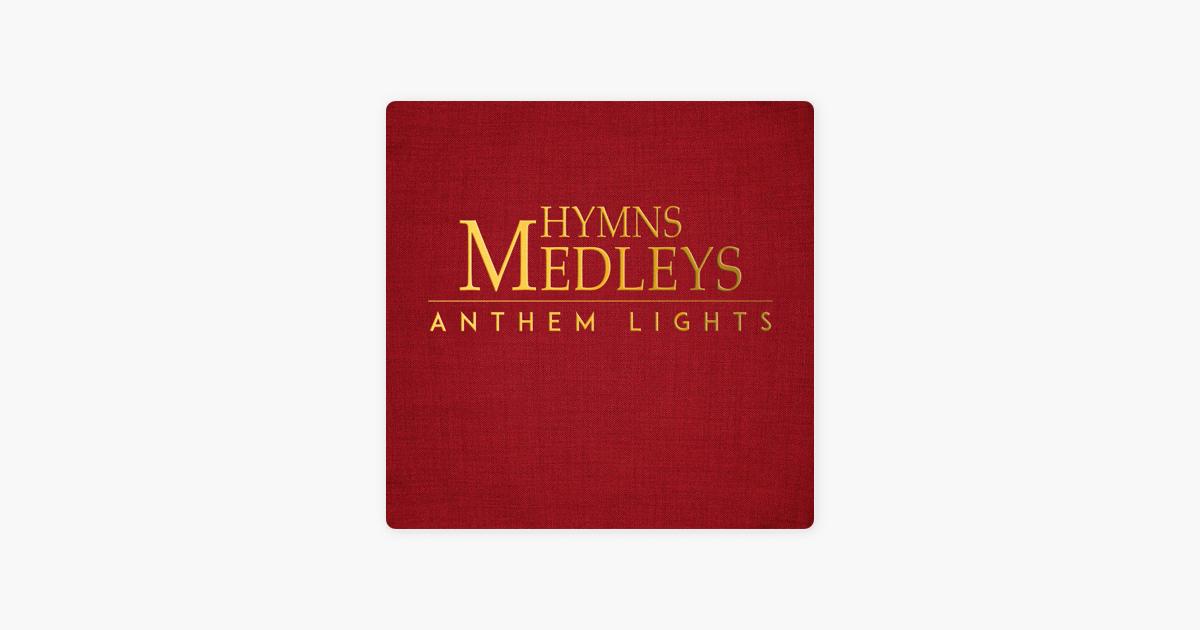 Hymns Medleys by Anthem Lights