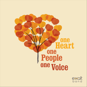 Exalt Band - One Heart, One People, One Voice