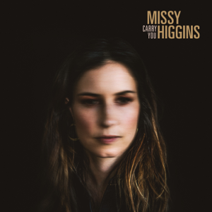 Missy Higgins - Carry You