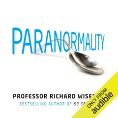 Paranormality: The Science of the Supernatural (Unabridged)