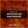 Aib Sajan De Nahi Waikhe Vol 32